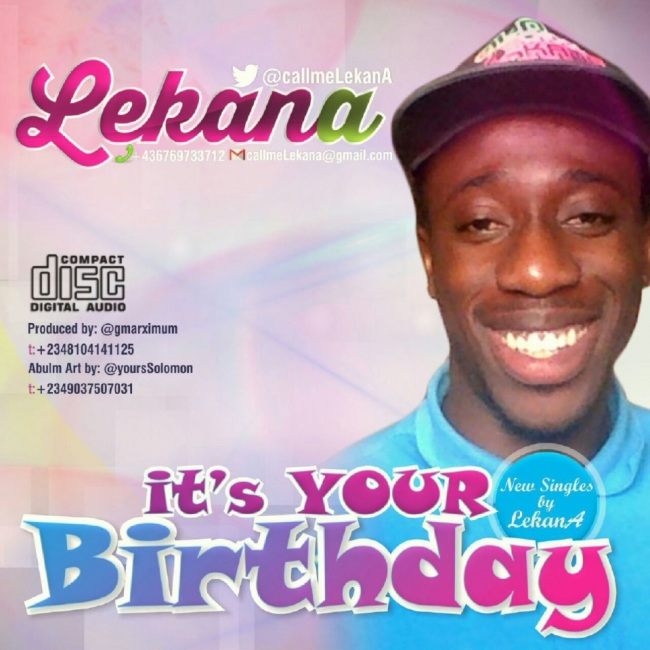 Top Nigerian Birthday Song Its Your Birthday Hit Song By Lekana