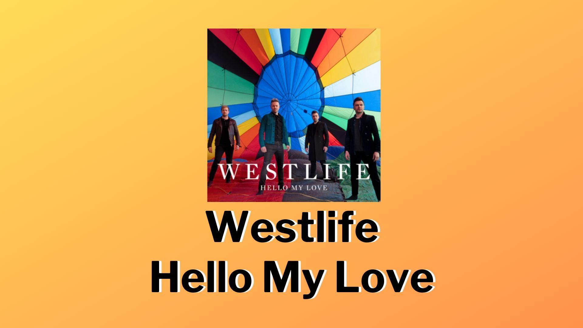 Westlife - Hello my Love (Westlife Spectrum Songs)